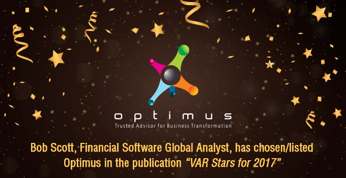 "Bob Scott, Financial Software Global Analyst, Has Chosen/listed Optimus In The Publication ""VAR Stars For 2017"""