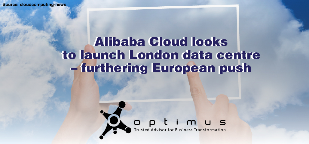 Alibaba Cloud Looks To Launch London Data Centre – Furthering European Push
