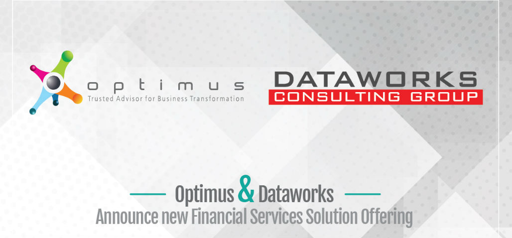 Optimus & Dataworks Announce New Financial Services Solution Offering