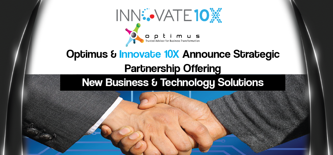Optimus & Innovate 10X Announce Strategic Partnership Offering New Business & Technology Solutions