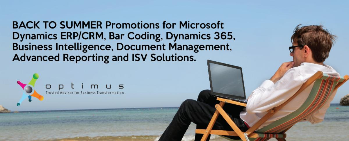 Optimus Is Proud To Present Our BACK TO SUMMER Promotions For Microsoft Dynamics ERP/CRM, Bar Coding, Dynamics 365, Business Intelligence, Document Management, Advanced Reporting And ISV Solutions.