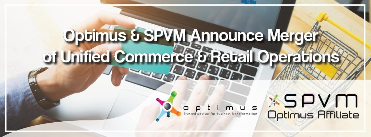 Optimus & SPVM Announce Merger Of Unified Commerce & Retail Operations