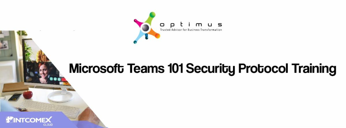Discover The Full Potential Of Microsoft Teams With  Optimus & Intcomex!!!