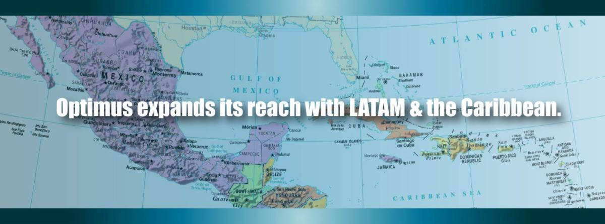 Optimus Expands Its Reach With Latam & The Caribbean