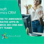 Optimus Is Excited To Announce New Collaborative Apps In Microsoft Dynamics 365 CRM And Microsoft Teams