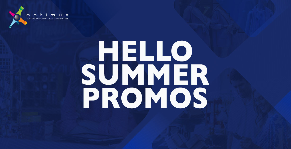 REMINDER!!! Optimus' Summer Promos Are Back!!! Check Out Our BIG Savings And Discounts For This Season!
