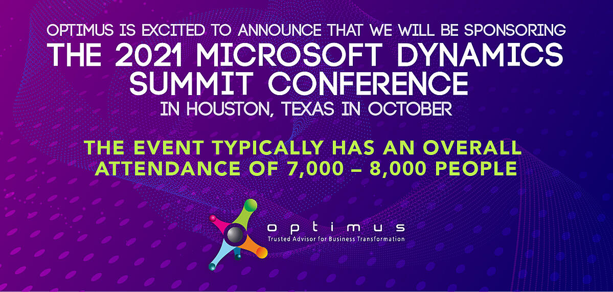 Optimus Is Excited To Announce That We Will Be Sponsoring The 2021 Microsoft Dynamics Summit Conference In Houston, Texas In October
